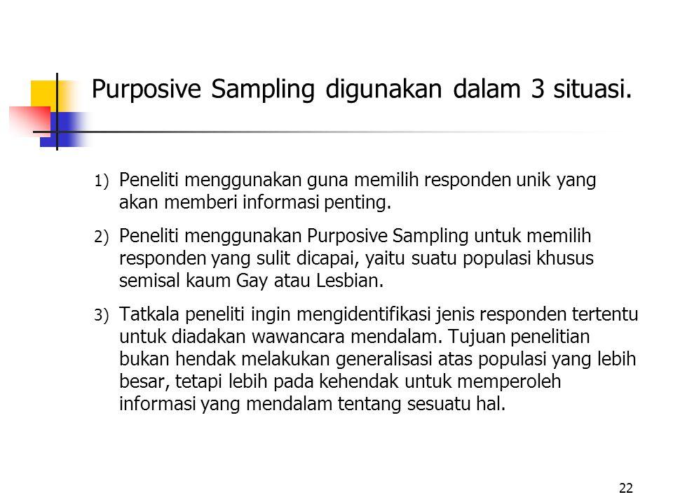 c.Purposive Sampling Purposive Sampling juga disebut Judgmental Sampling.