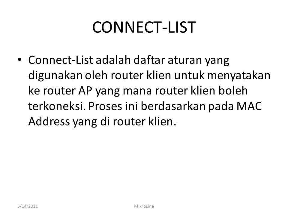 CONNECT-LIST Connect-List adalah daftar aturan yang digunakan oleh router klien untuk menyatakan ke router AP yang mana router klien boleh terkoneksi.