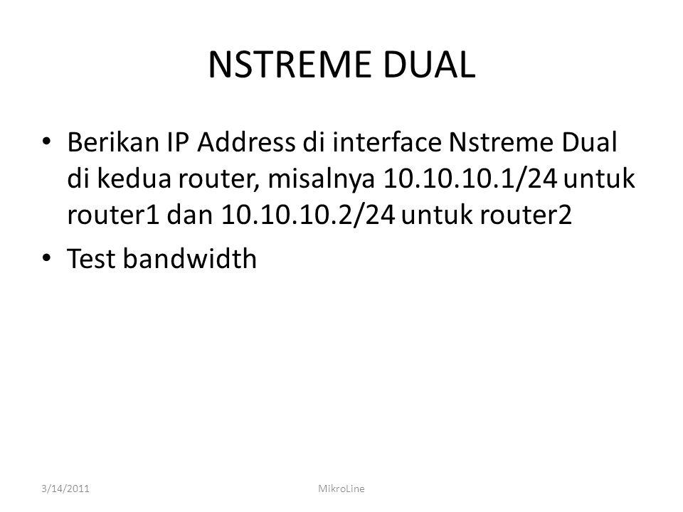 NSTREME DUAL Berikan IP Address di interface Nstreme Dual di kedua router, misalnya 10.10.10.1/24 untuk router1 dan 10.10.10.2/24 untuk router2 Test b