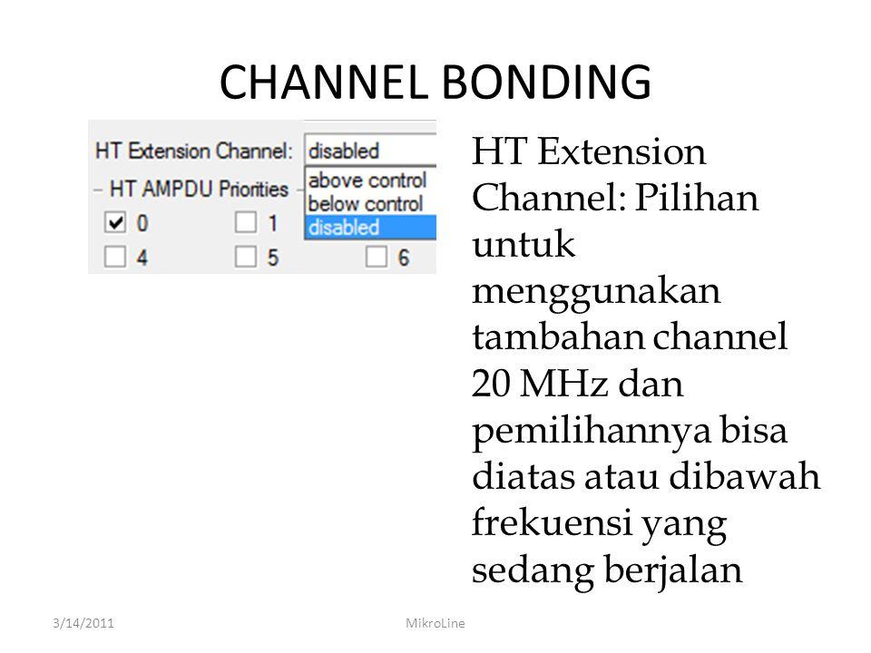 CHANNEL BONDING HT Extension Channel: Pilihan untuk menggunakan tambahan channel 20 MHz dan pemilihannya bisa diatas atau dibawah frekuensi yang sedan