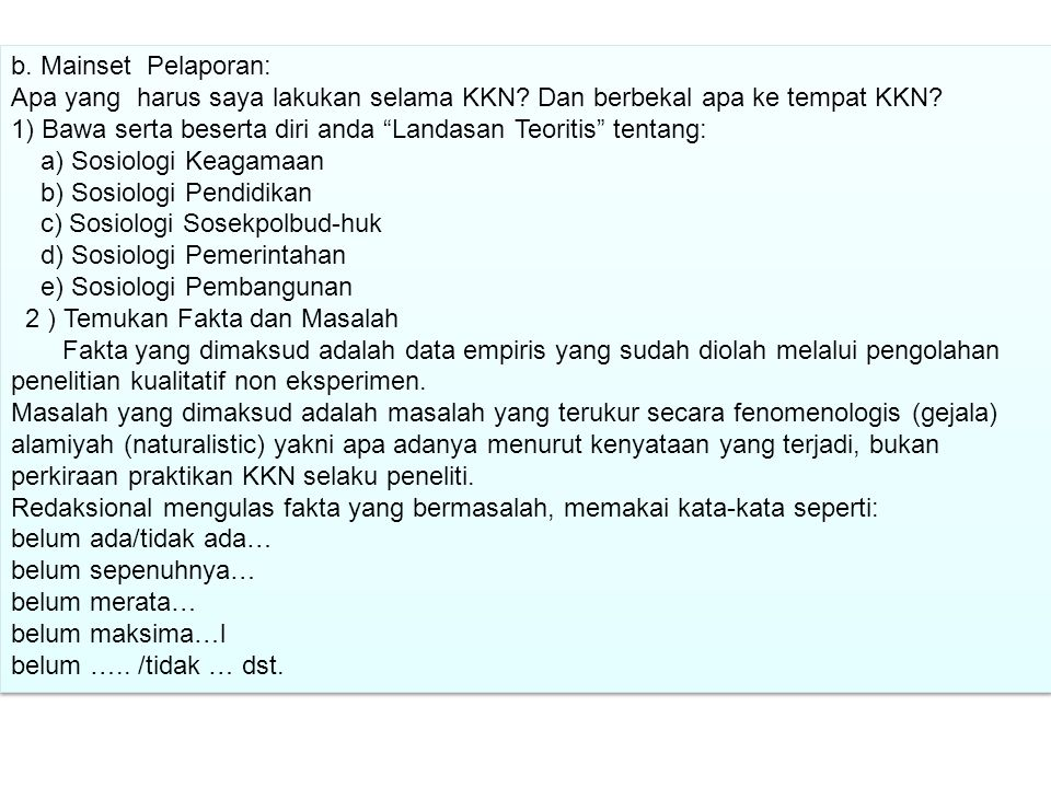 b.Mainset Pelaporan: Apa yang harus saya lakukan selama KKN.