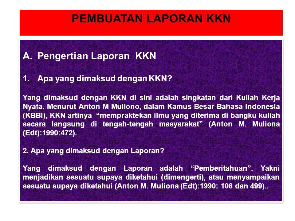 A.Pengertian Laporan KKN 1.Apa yang dimaksud dengan KKN.