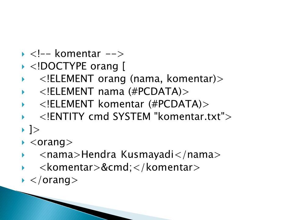   <!DOCTYPE orang [   ]>   Hendra Kusmayadi  &cmd; 