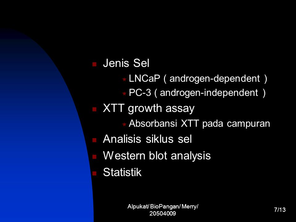 Alpukat/ BioPangan/ Merry/ 20504009 7/13 Jenis Sel  LNCaP ( androgen-dependent )  PC-3 ( androgen-independent ) XTT growth assay  Absorbansi XTT pa