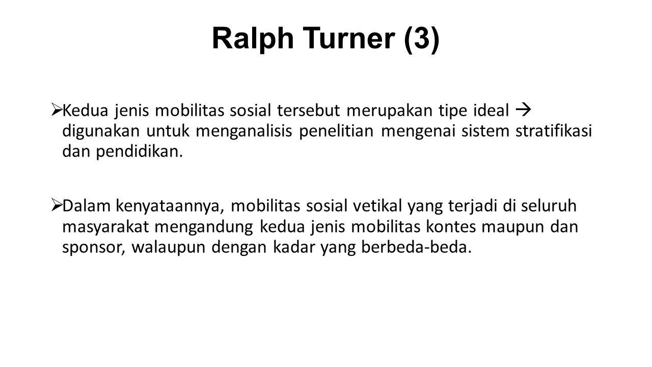 Ralph Turner (3)  Kedua jenis mobilitas sosial tersebut merupakan tipe ideal  digunakan untuk menganalisis penelitian mengenai sistem stratifikasi d