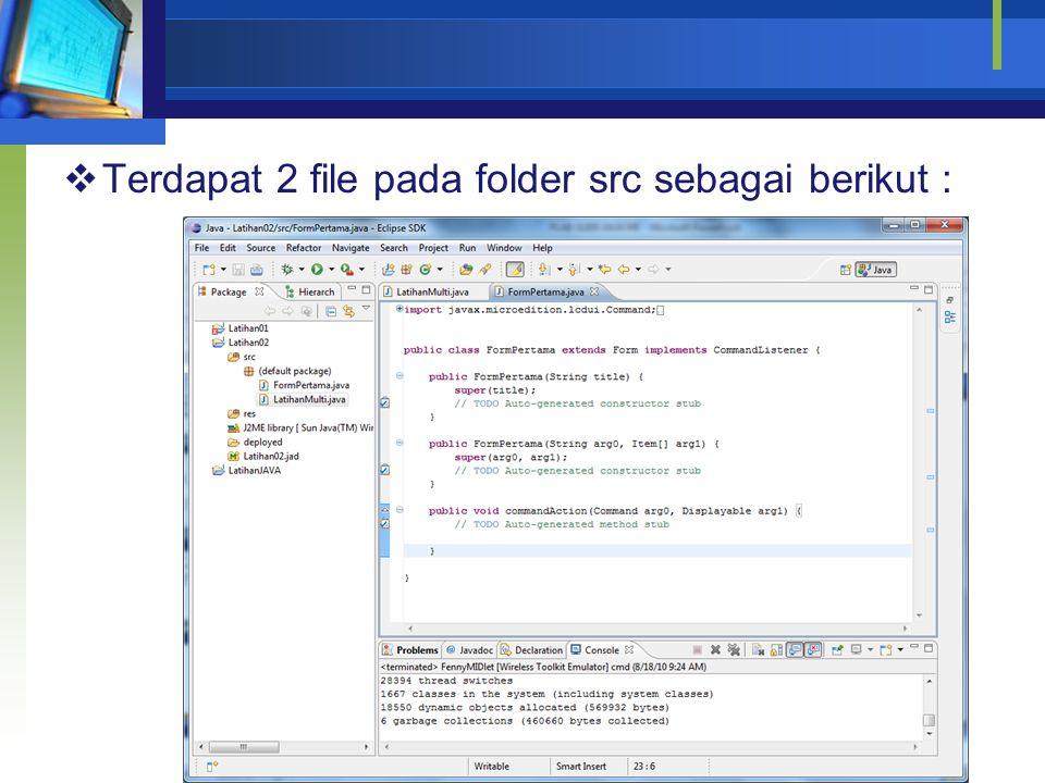  Terdapat 2 file pada folder src sebagai berikut :