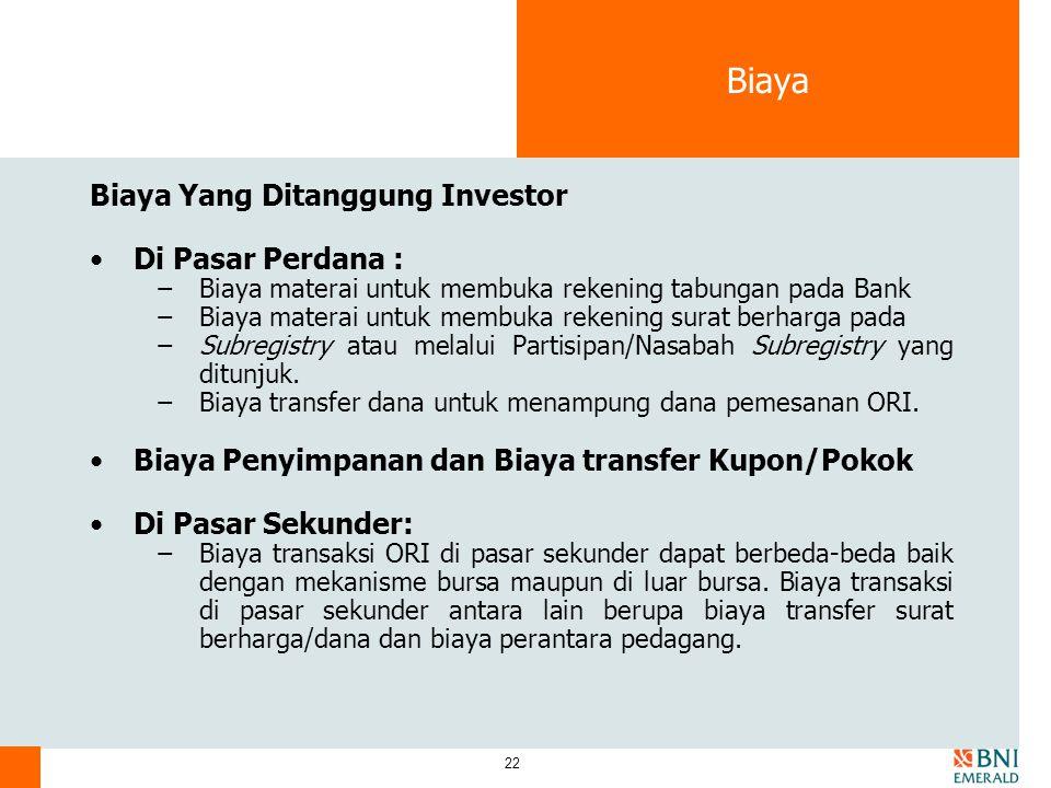 22 Biaya Biaya Yang Ditanggung Investor Di Pasar Perdana : −Biaya materai untuk membuka rekening tabungan pada Bank −Biaya materai untuk membuka reken
