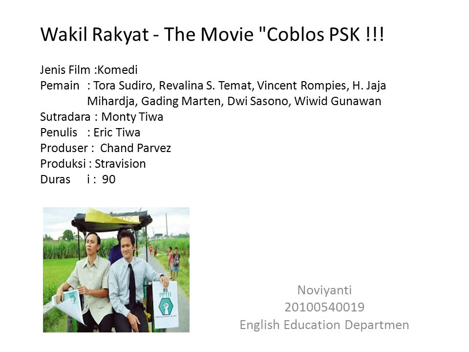 Wakil Rakyat - The Movie Coblos PSK !!.Jenis Film :Komedi Pemain : Tora Sudiro, Revalina S.