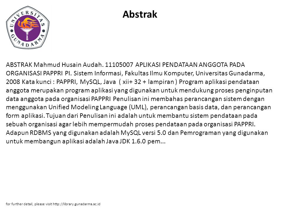 Abstrak ABSTRAK Mahmud Husain Audah. 11105007 APLIKASI PENDATAAN ANGGOTA PADA ORGANISASI PAPPRI PI.