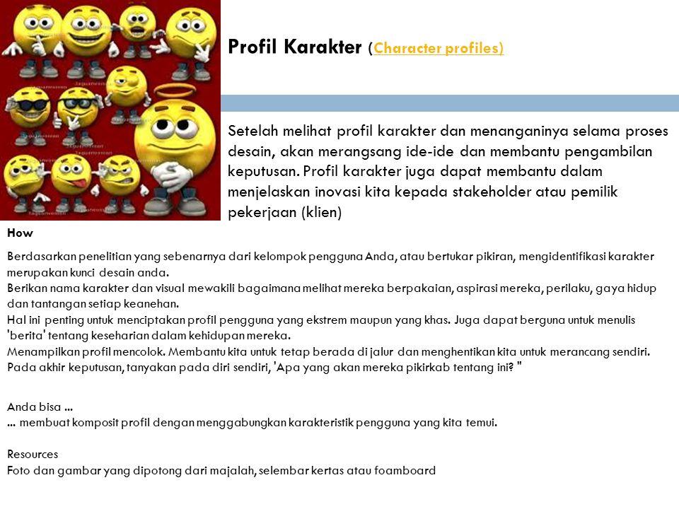 Profil Karakter (Character profiles)Character profiles) Setelah melihat profil karakter dan menanganinya selama proses desain, akan merangsang ide-ide