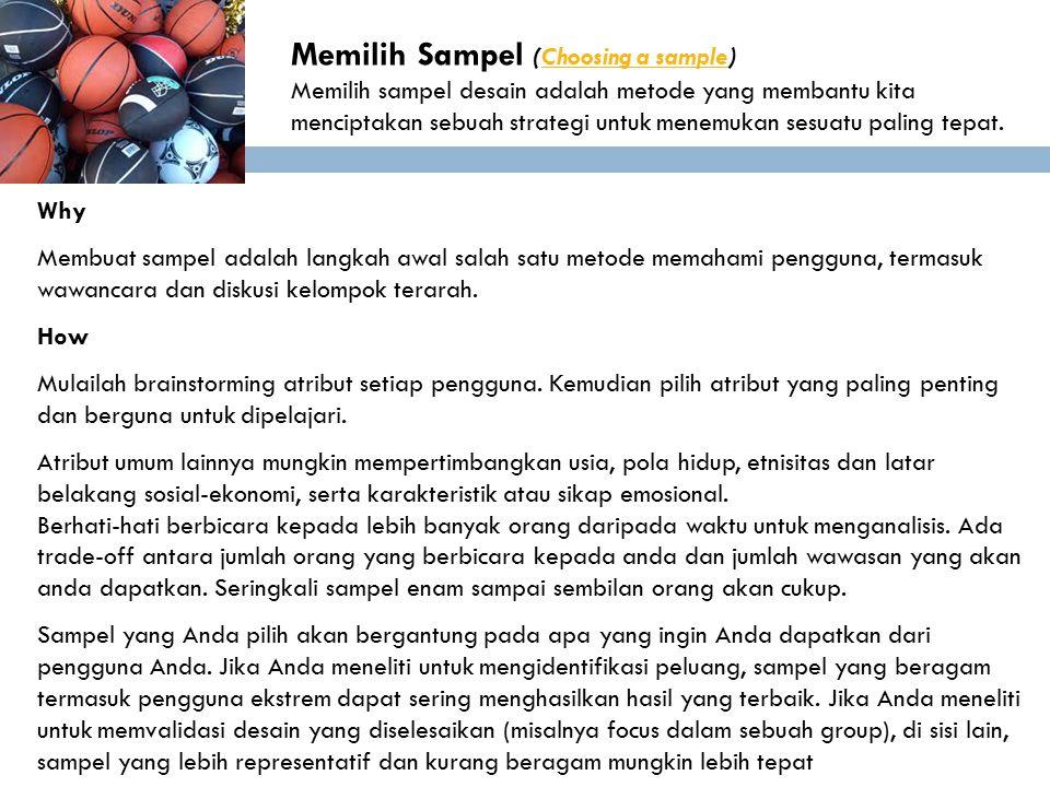 Memilih Sampel (Choosing a sample)Choosing a sample Memilih sampel desain adalah metode yang membantu kita menciptakan sebuah strategi untuk menemukan