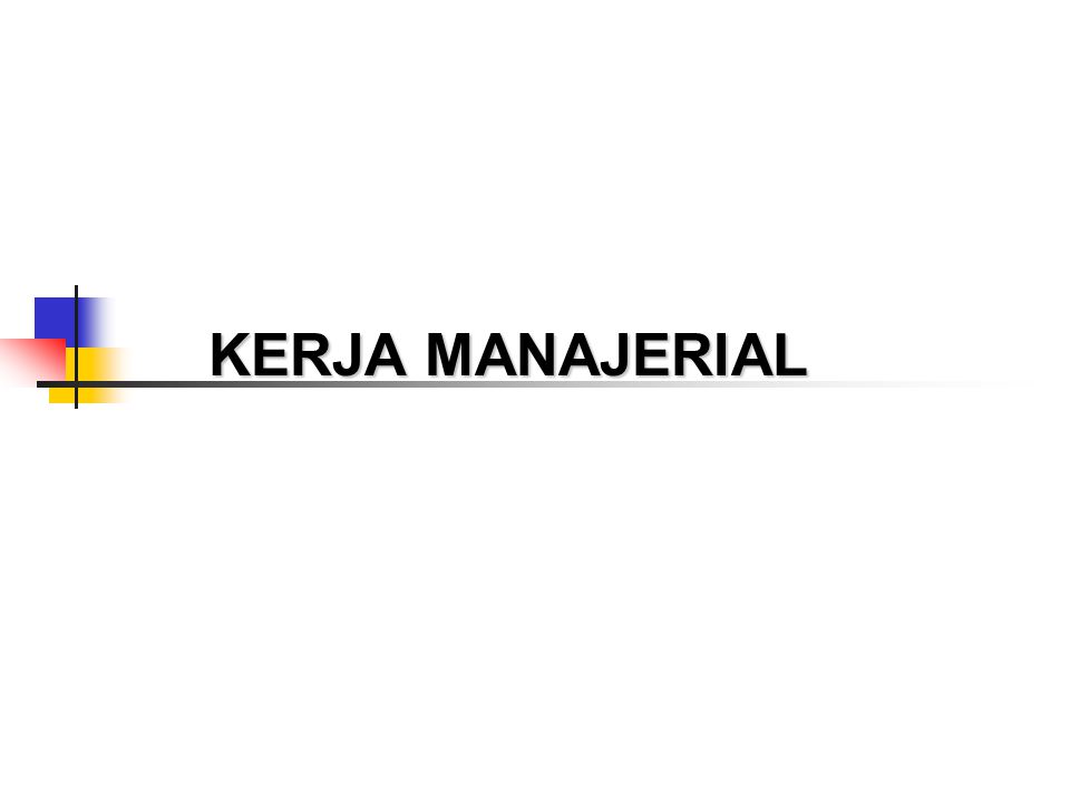 KERJA MANAJERIAL