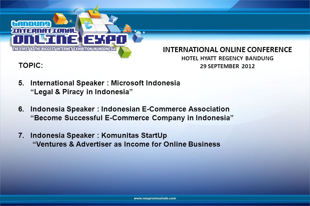 INTERNATIONAL ONLINE CONFERENCE HOTEL HYATT REGENCY BANDUNG 29 SEPTEMBER 2012 TOPIC: 5.