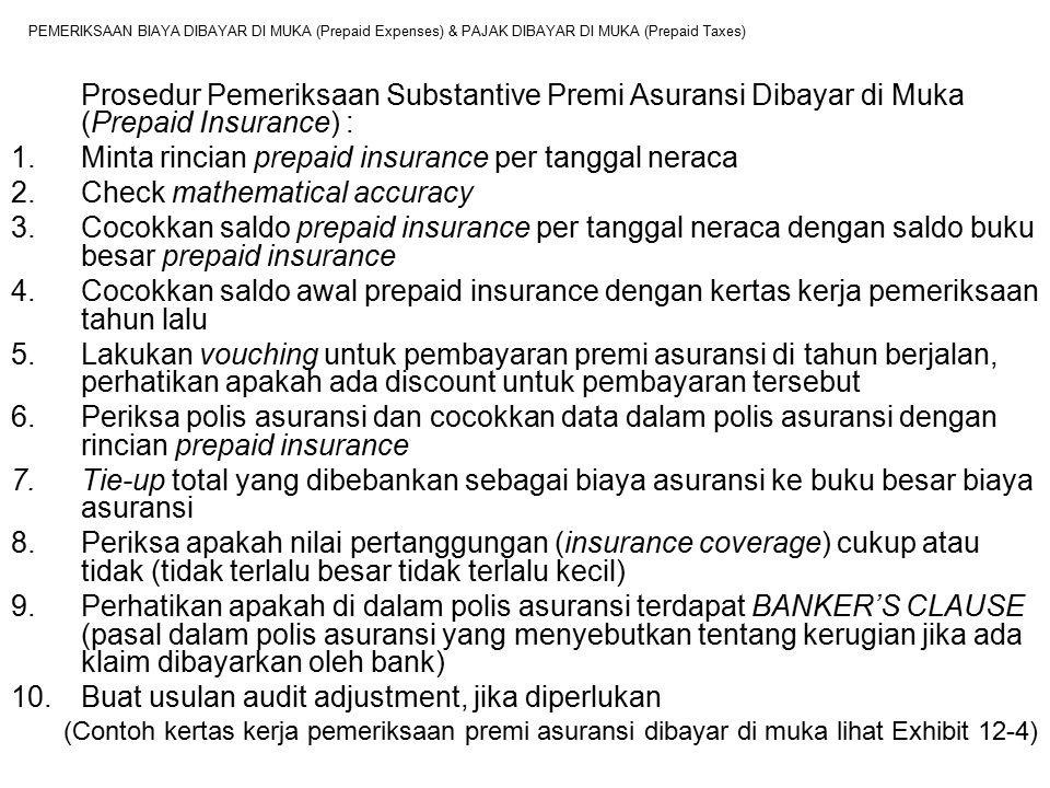 PEMERIKSAAN BIAYA DIBAYAR DI MUKA (Prepaid Expenses) & PAJAK DIBAYAR DI MUKA (Prepaid Taxes) Prosedur Pemeriksaan Substantive Premi Asuransi Dibayar d