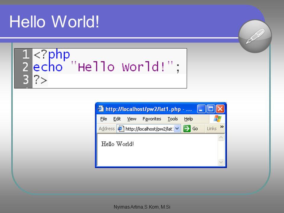 9 Integrasi PHP - HTML Contoh soal : Contoh <?php echo Hai, saya dari script PHP .