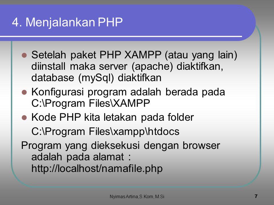6 3. Cara Menginstall PHP Beberapa paket PHP (server, database mySQL dan modul PHP) dapat di download secara gratis (www.php.net; www.apache.com dan w
