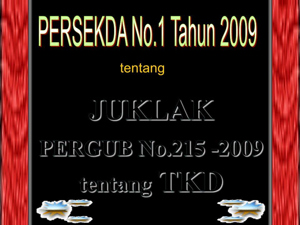 tentang JUKLAK PERGUB No.215 -2009 tentang TKD JUKLAK PERGUB No.215 -2009 tentang TKD