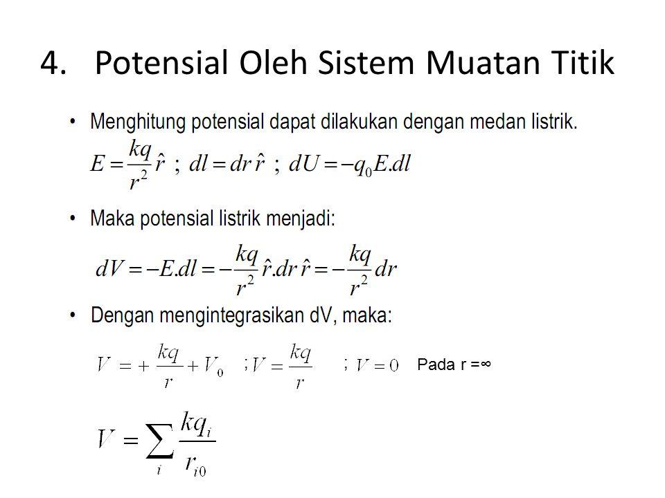 4.Potensial Oleh Sistem Muatan Titik ;; Pada r =∞