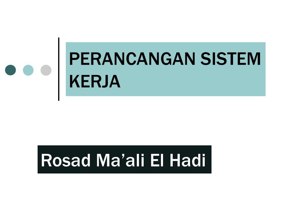 PERANCANGAN SISTEM KERJA Rosad Ma'ali El Hadi