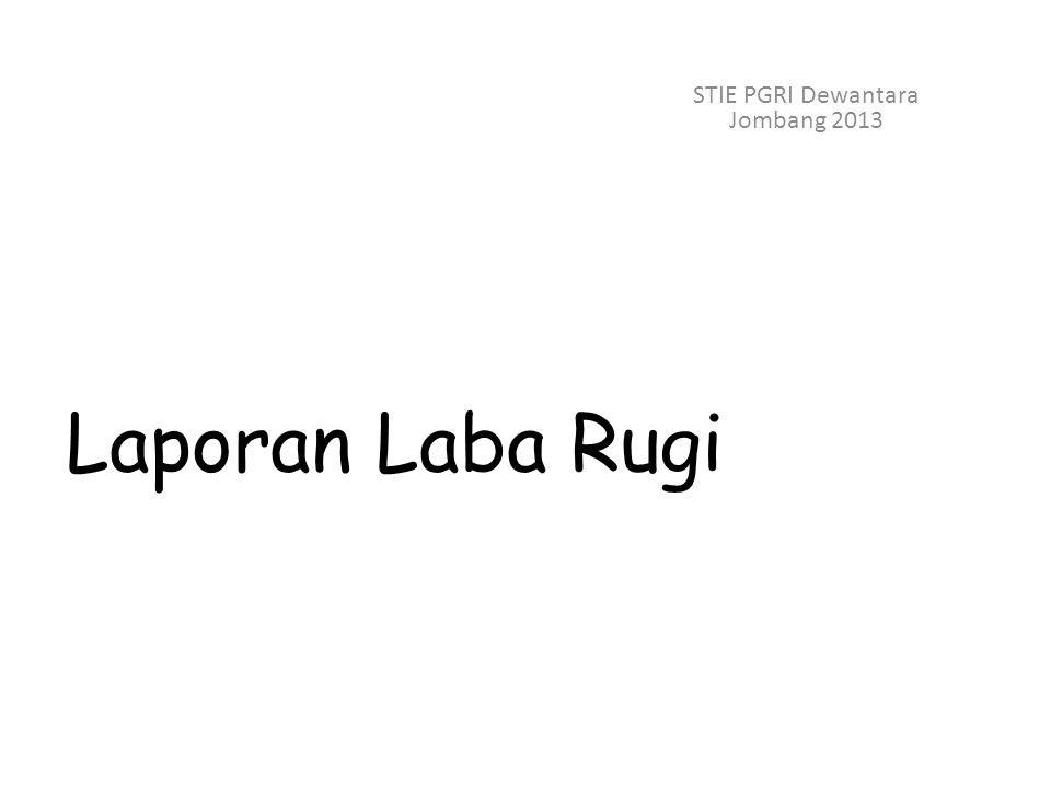 Laporan Laba Rugi STIE PGRI Dewantara Jombang 2013