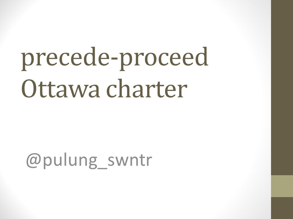 precede-proceed Ottawa charter @pulung_swntr