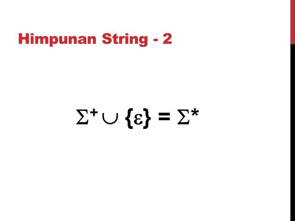 Himpunan String - 2  +  {  } =  *