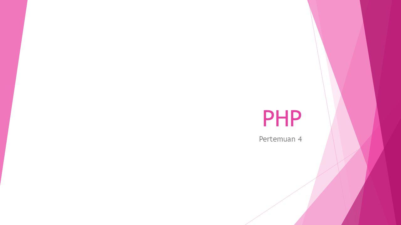 PHP Pertemuan 4