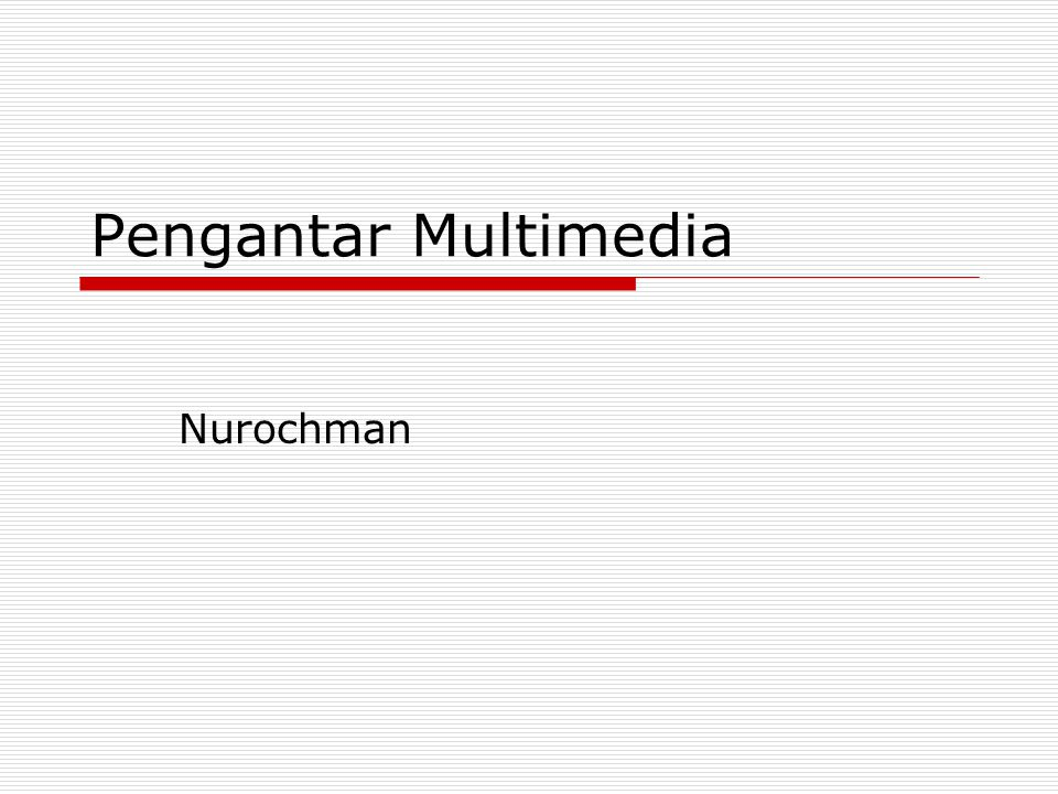 Pengantar Multimedia Nurochman