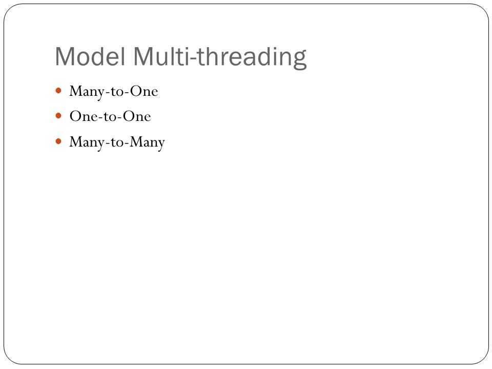 Model Multi-threading Many-to-One One-to-One Many-to-Many