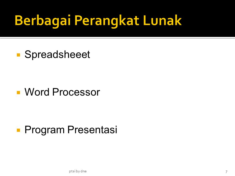  Spreadsheeet  Word Processor  Program Presentasi ptsi by dna7