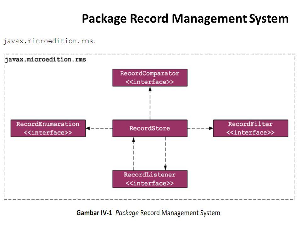 RecordStore RecordStore pada RMS berfungsi menyediakan fitur untuk menyimpan, mengupdate, mengambil dan menghapus data pada perangkat mobile.