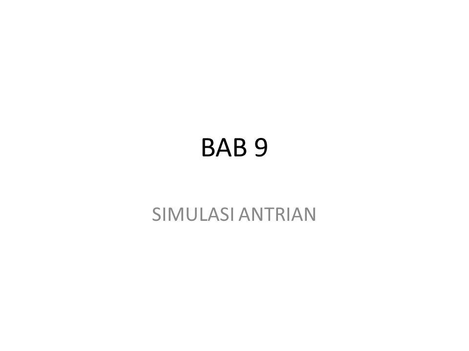 BAB 9 SIMULASI ANTRIAN