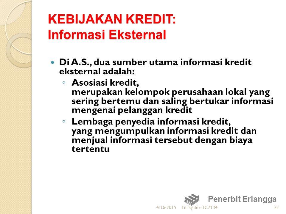 KEBIJAKAN KREDIT: Informasi Eksternal Di A.S., dua sumber utama informasi kredit eksternal adalah: ◦ Asosiasi kredit, merupakan kelompok perusahaan lo