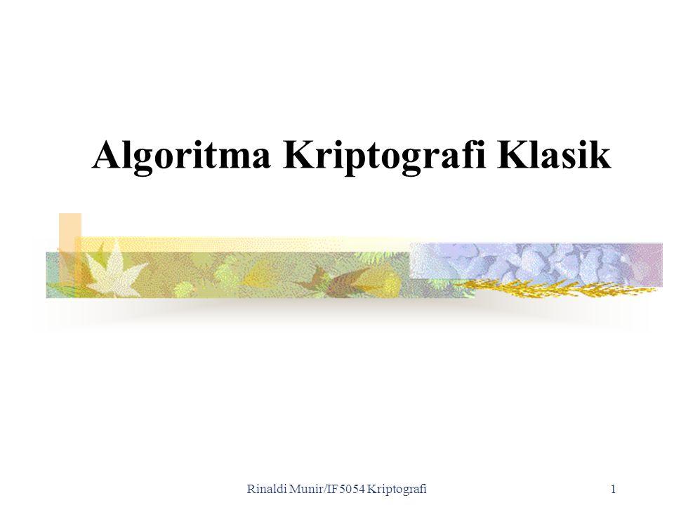 Rinaldi Munir/IF5054 Kriptografi 2 Pendahuluan Algoritma kriptografi klasik berbasis karakter Termasuk ke dalam kriptografi simetri Tiga alasan mempelajari algoritma klasik: 1.