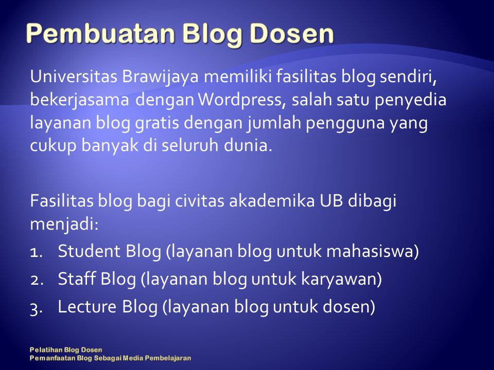 Universitas Brawijaya memiliki fasilitas blog sendiri, bekerjasama dengan Wordpress, salah satu penyedia layanan blog gratis dengan jumlah pengguna yang cukup banyak di seluruh dunia.