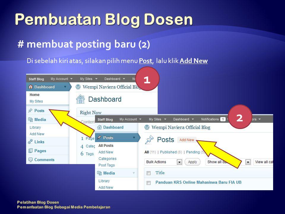 # membuat posting baru (2) Di sebelah kiri atas, silakan pilih menu Post, lalu klik Add New 1 2
