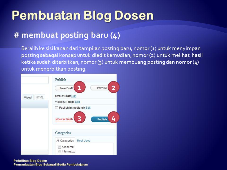 # membuat posting baru (4) Beralih ke sisi kanan dari tampilan posting baru, nomor (1) untuk menyimpan posting sebagai konsep untuk diedit kemudian, nomor (2) untuk melihat hasil ketika sudah diterbitkan, nomor (3) untuk membuang posting dan nomor (4) untuk menerbitkan posting.