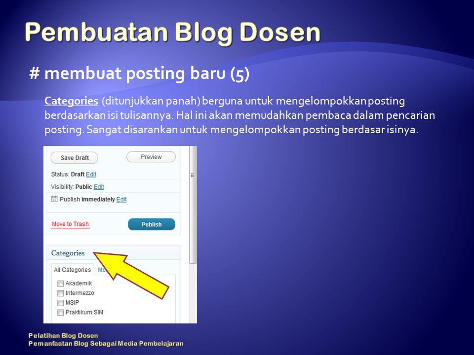 # membuat posting baru (5) Categories (ditunjukkan panah) berguna untuk mengelompokkan posting berdasarkan isi tulisannya.