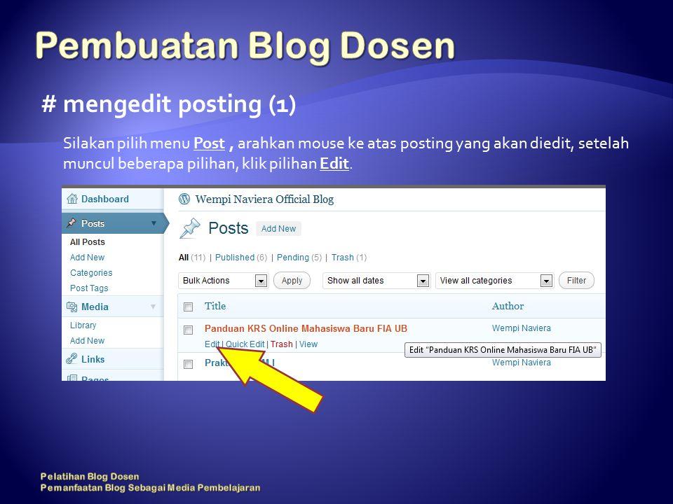 # mengedit posting (1) Silakan pilih menu Post, arahkan mouse ke atas posting yang akan diedit, setelah muncul beberapa pilihan, klik pilihan Edit.