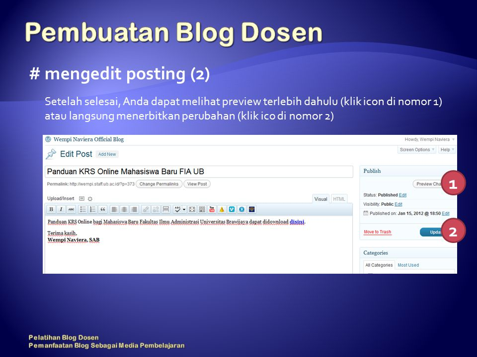 # mengedit posting (2) Setelah selesai, Anda dapat melihat preview terlebih dahulu (klik icon di nomor 1) atau langsung menerbitkan perubahan (klik ico di nomor 2) 1 2