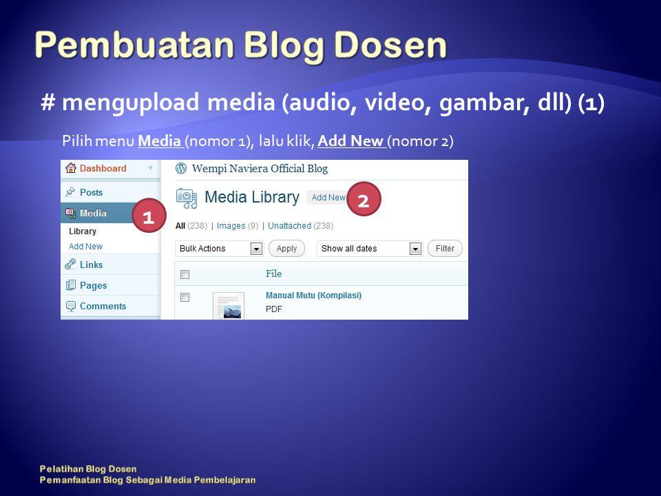 # mengupload media (audio, video, gambar, dll) (1) Pilih menu Media (nomor 1), lalu klik, Add New (nomor 2) 1 2