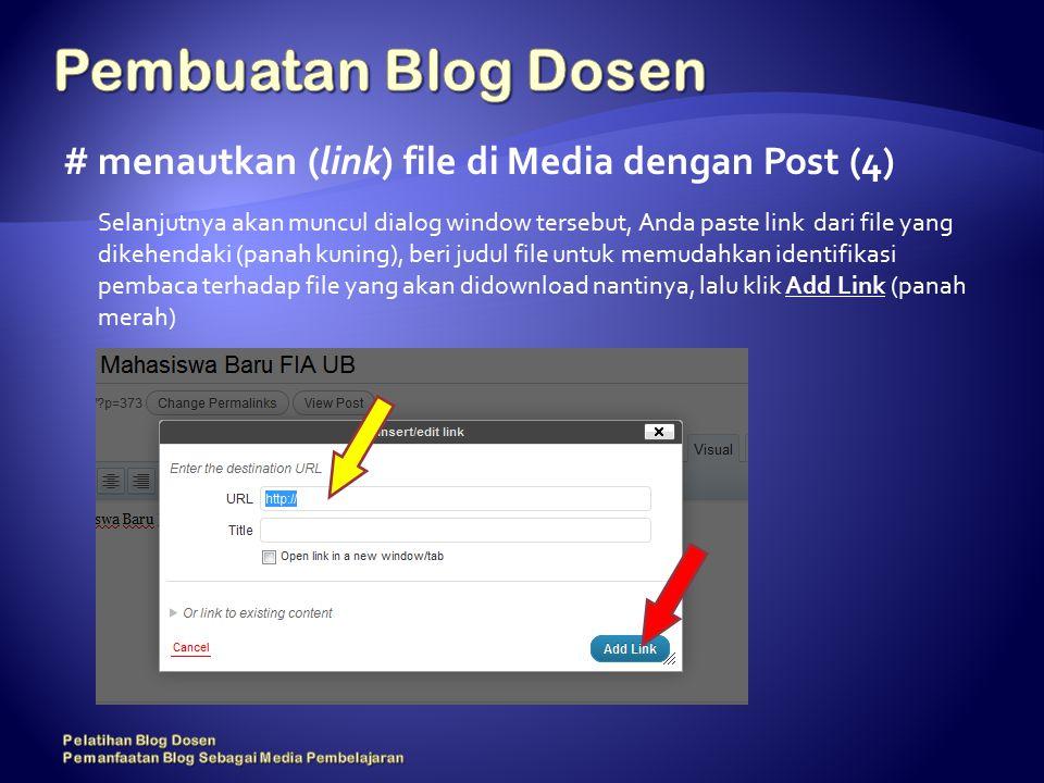 # menautkan (link) file di Media dengan Post (4) Selanjutnya akan muncul dialog window tersebut, Anda paste link dari file yang dikehendaki (panah kuning), beri judul file untuk memudahkan identifikasi pembaca terhadap file yang akan didownload nantinya, lalu klik Add Link (panah merah)
