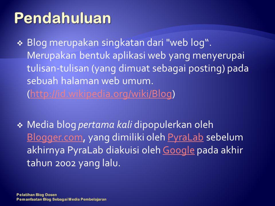  Blog merupakan singkatan dari web log .