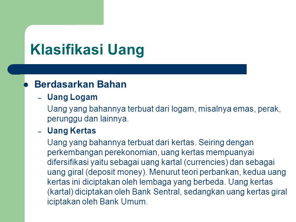 Klasifikasi Uang Berdasarkan Bahan – Uang Logam Uang yang bahannya terbuat dari logam, misalnya emas, perak, perunggu dan lainnya.