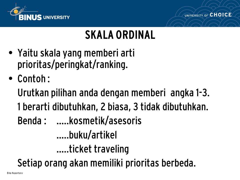Bina Nusantara INSTRUMEN PENGUKURAN Adalah alat yang digunakan untuk mengukur variabel.