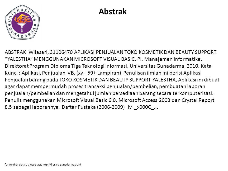 """Abstrak ABSTRAK Wilasari, 31106470 APLIKASI PENJUALAN TOKO KOSMETIK DAN BEAUTY SUPPORT """"YALESTHA"""" MENGGUNAKAN MICROSOFT VISUAL BASIC. PI. Manajemen In"""