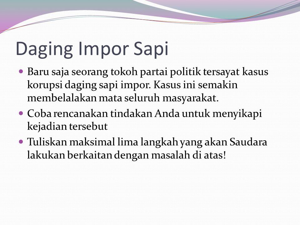 Daging Impor Sapi Baru saja seorang tokoh partai politik tersayat kasus korupsi daging sapi impor.