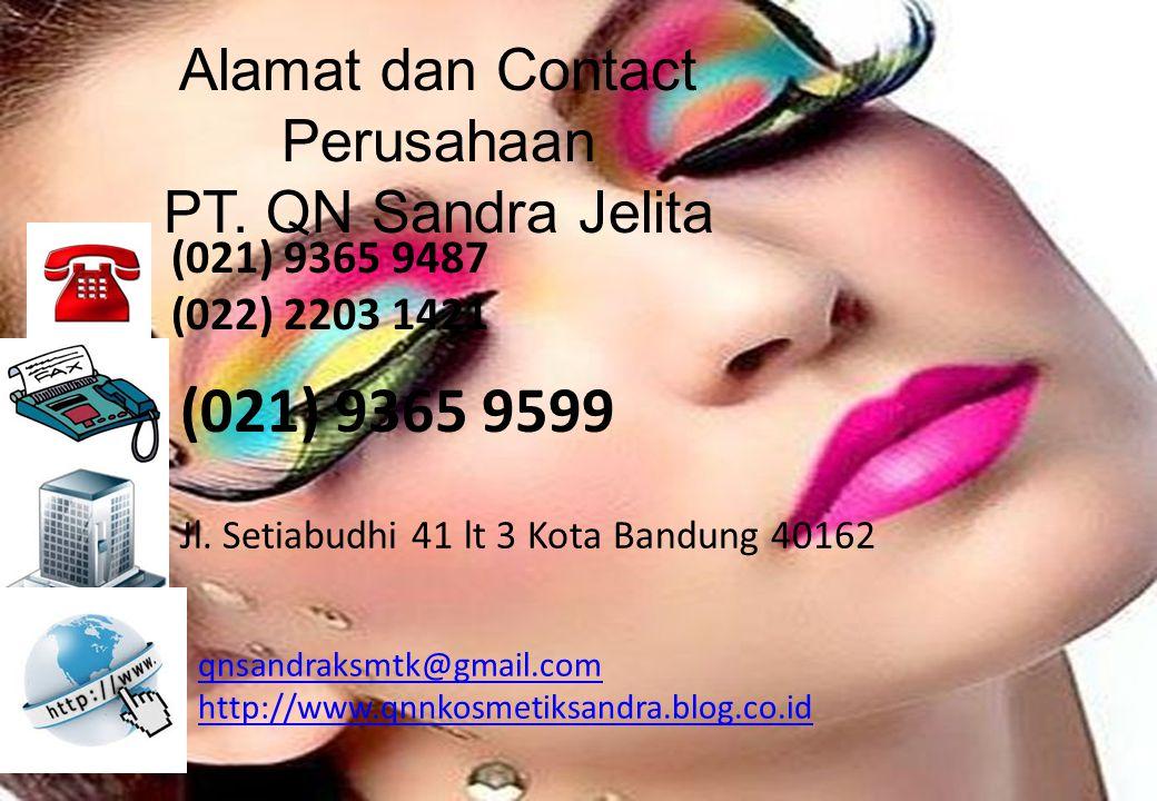 Produk Perusahaan PT. QN Sandra Jelita Produk Kecantikan Wajah a. Bedak b. Blush On c. Foundation d. Concealer e. Lipstik f. Eye liner g.Eye Shadow Ha