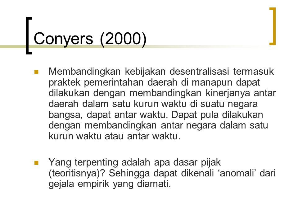 Conyers (2000) Membandingkan kebijakan desentralisasi termasuk praktek pemerintahan daerah di manapun dapat dilakukan dengan membandingkan kinerjanya
