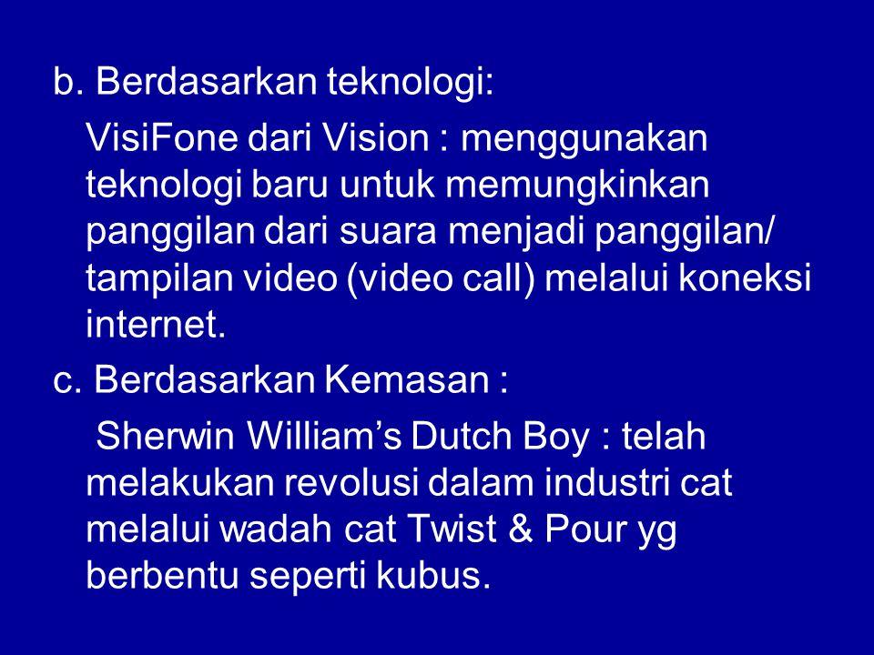 b. Berdasarkan teknologi: VisiFone dari Vision : menggunakan teknologi baru untuk memungkinkan panggilan dari suara menjadi panggilan/ tampilan video